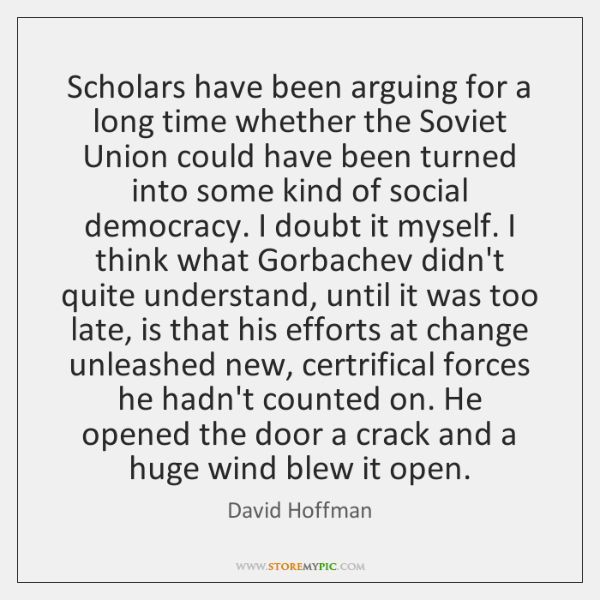 Scholars have been arguing for a long time whether the Soviet Union ...