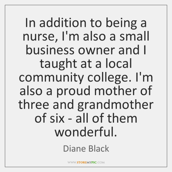 In addition to being a nurse, I'm also a small business owner ...