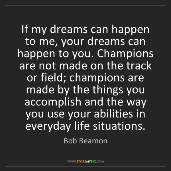 Bob Beamon: If my dreams can happen to me, your dreams can happen...