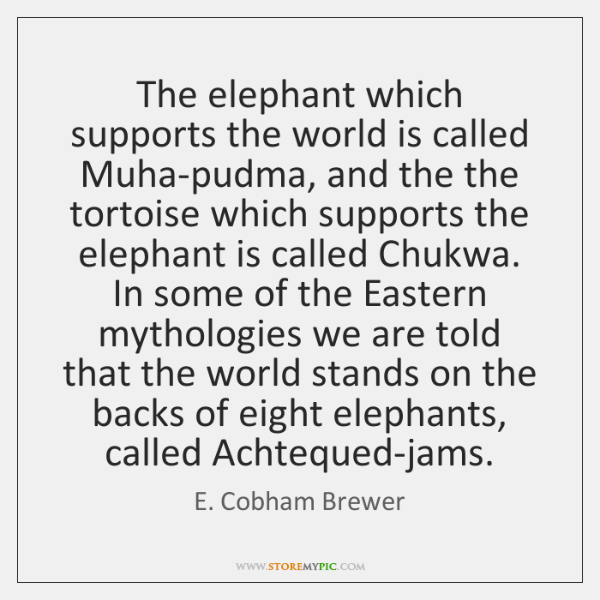 The elephant which supports the world is called Muha-pudma, and the the ...