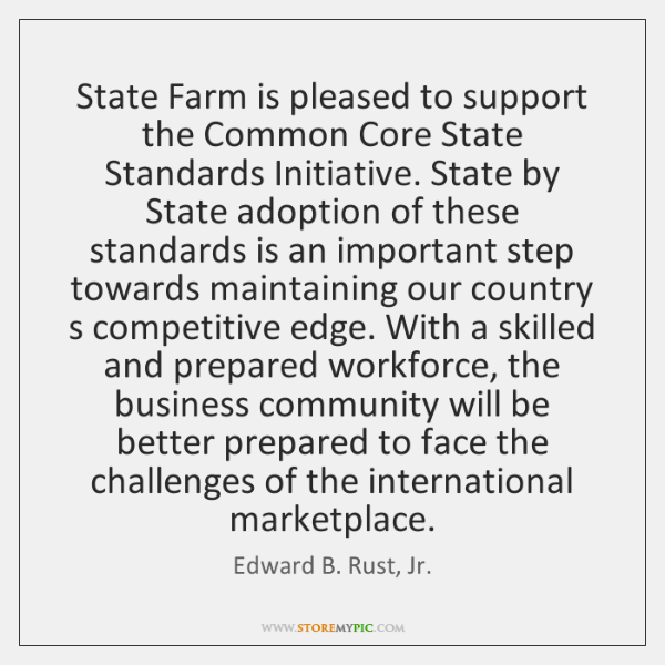 State Farm is pleased to support the Common Core State Standards Initiative. ...
