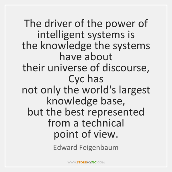 The driver of the power of intelligent systems is  the knowledge the ...
