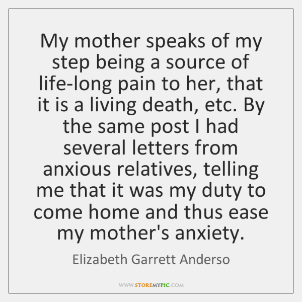 My mother speaks of my step being a source of life-long pain ...
