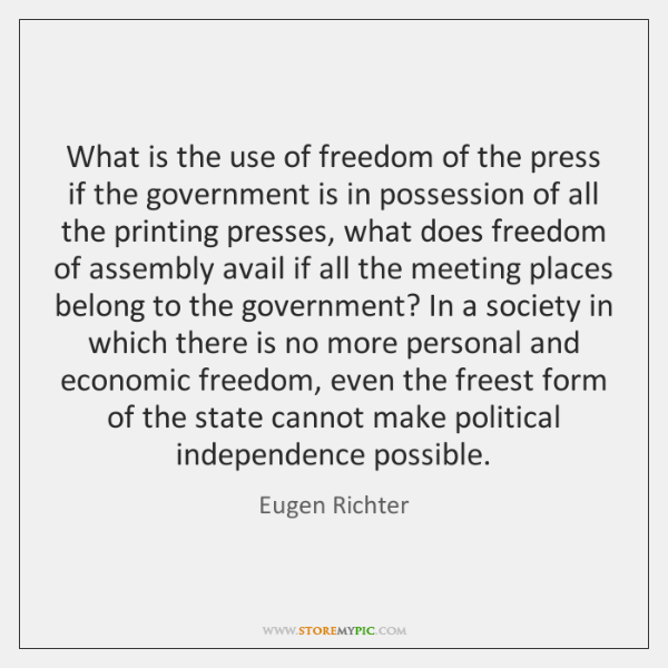 What is the use of freedom of the press if the government ...