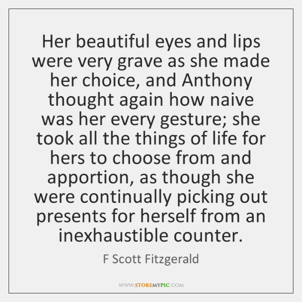Her Beautiful Eyes And Lips Were Very Grave As She Made Her