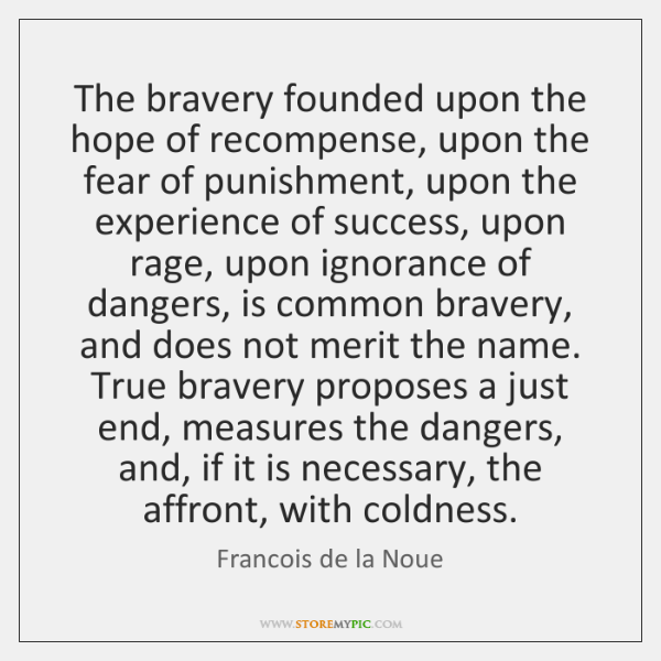 The bravery founded upon the hope of recompense, upon the fear of ...