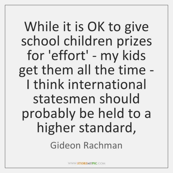 While it is OK to give school children prizes for 'effort' - ...