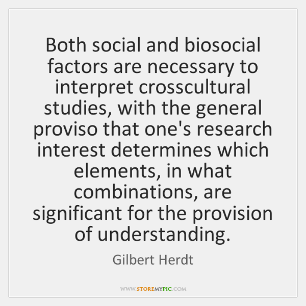 Both social and biosocial factors are necessary to interpret crosscultural studies, with ...