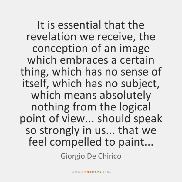 It is essential that the revelation we receive, the conception of an ...
