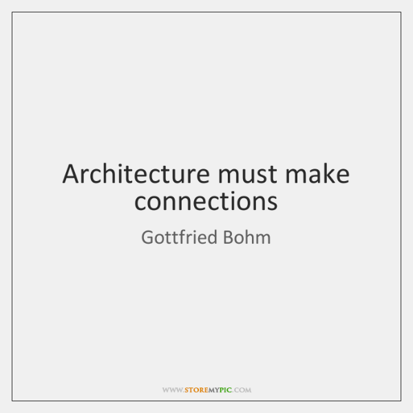Architecture must make connections