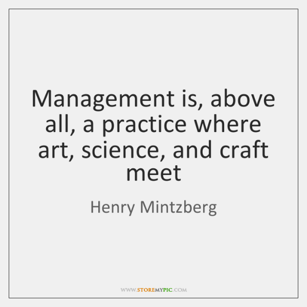 is mamagement an art or science Terry and franklin view that 'the science of management is a body of systematized knowledge accumulated and accepted with reference to the understanding of general truths concerning management' art can be defined as the skill in performance, it is the 'know-how' to accomplish desired results.
