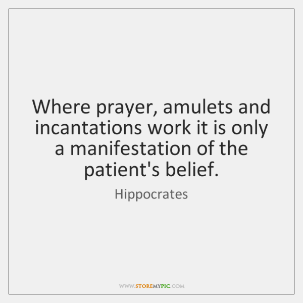 Where prayer, amulets and incantations work it is only a manifestation of ...