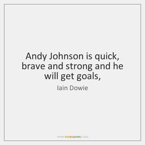 Andy Johnson is quick, brave and strong and he will get goals,