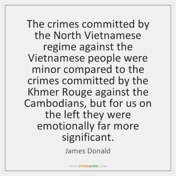 The crimes committed by the North Vietnamese regime against the Vietnamese people ...