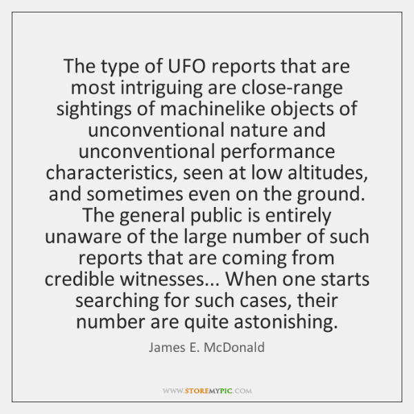 The type of UFO reports that are most intriguing are close-range sightings ...