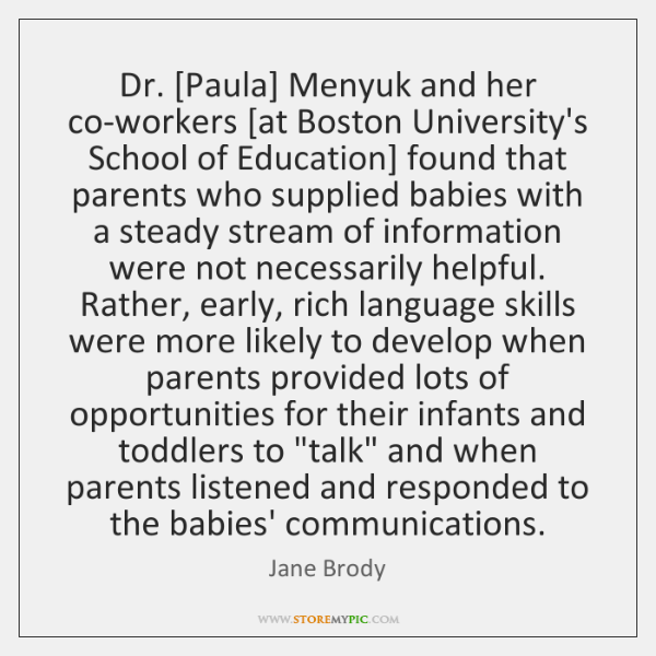 Dr. [Paula] Menyuk and her co-workers [at Boston University's School of Education] ...