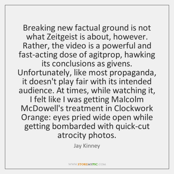 Breaking new factual ground is not what Zeitgeist is about, however. Rather, ...