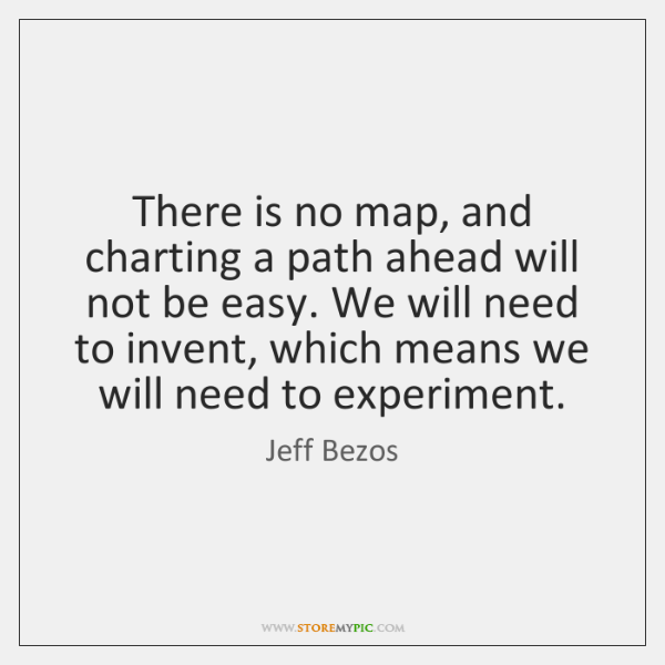There is no map, and charting a path ahead will not be ...