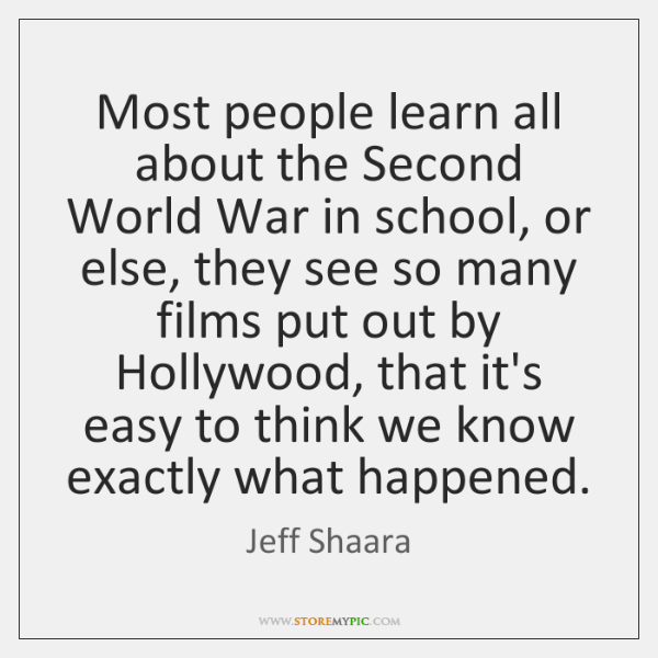 Most people learn all about the Second World War in school, or ...