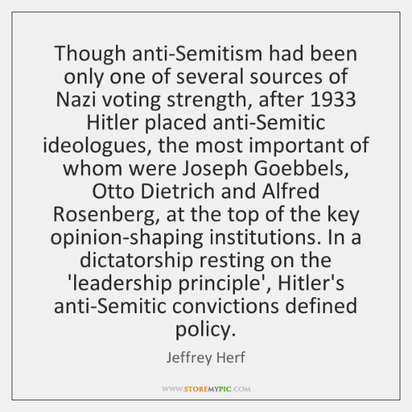 Though anti-Semitism had been only one of several sources of Nazi voting ...