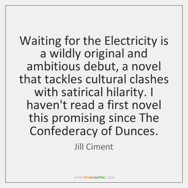 Waiting for the Electricity is a wildly original and ambitious debut, a ...