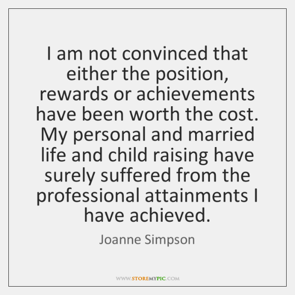 I am not convinced that either the position, rewards or achievements have ...