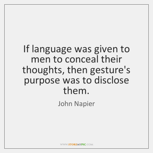 If language was given to men to conceal their thoughts, then gesture's ...