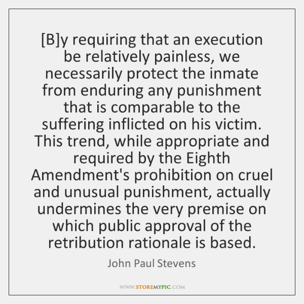 [B]y requiring that an execution be relatively painless, we necessarily protect ...