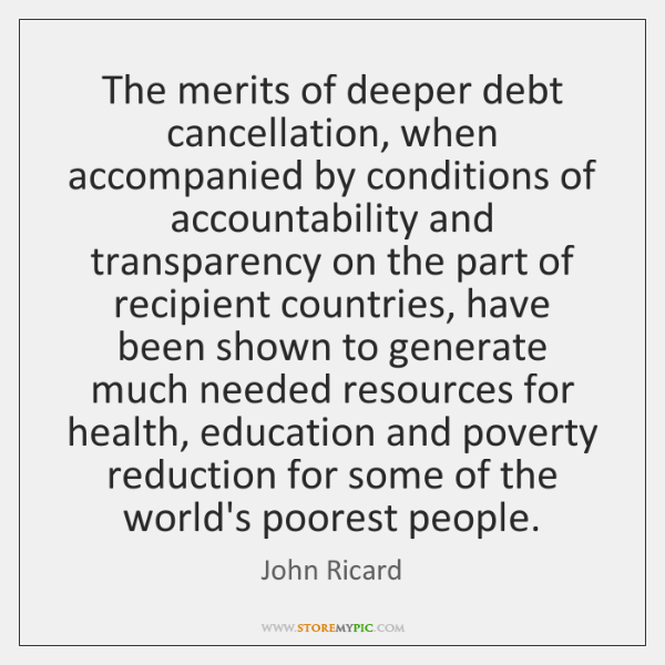The merits of deeper debt cancellation, when accompanied by conditions of accountability ...