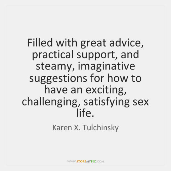 Filled with great advice, practical support, and steamy, imaginative suggestions for how ...