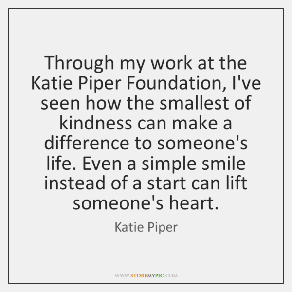Through my work at the Katie Piper Foundation, I've seen how the ...