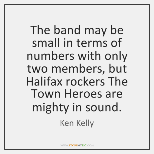 The band may be small in terms of numbers with only two ...