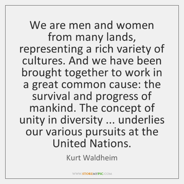 We are men and women from many lands, representing a rich variety ...