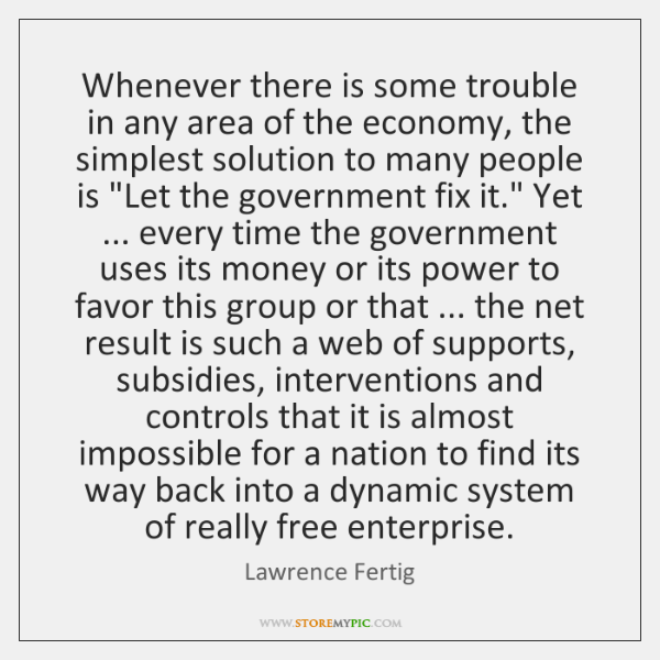 Whenever there is some trouble in any area of the economy, the ...