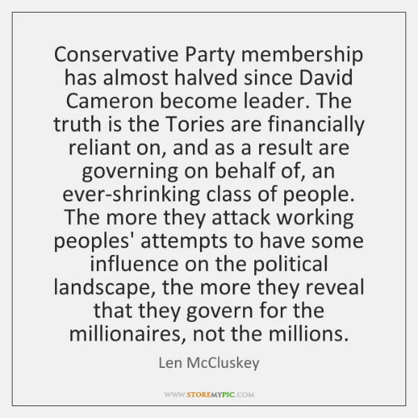 Conservative Party membership has almost halved since David Cameron become leader. The ...