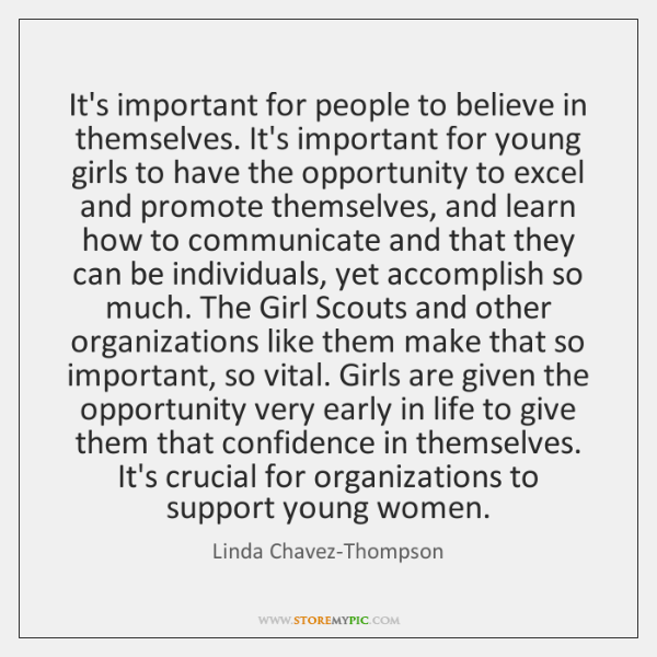 It's important for people to believe in themselves. It's important for young ...