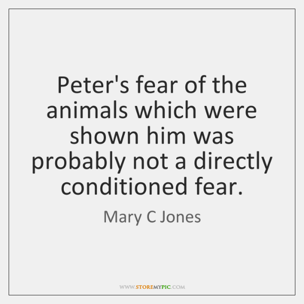Peter's fear of the animals which were shown him was probably not ...
