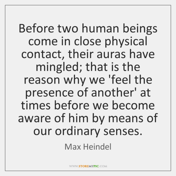 Before two human beings come in close physical contact, their auras have ...