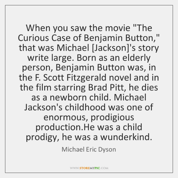 """When you saw the movie """"The Curious Case of Benjamin Button,"""" that ..."""