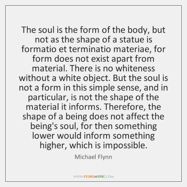 The soul is the form of the body, but not as the ...