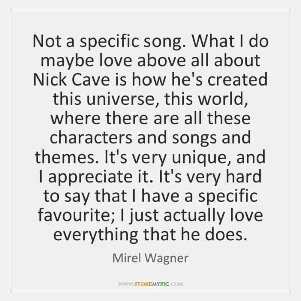 Not a specific song. What I do maybe love above all about ...