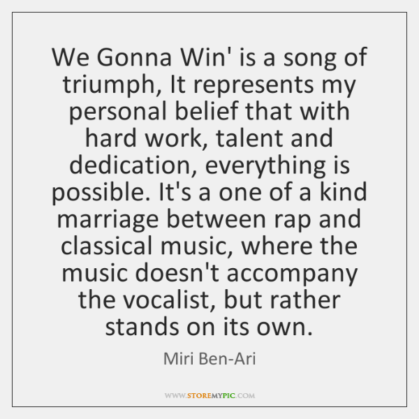 We Gonna Win' is a song of triumph, It represents my personal ...