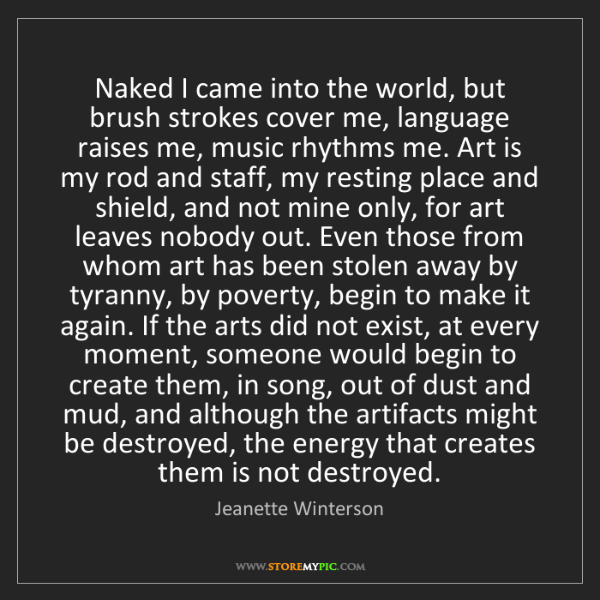 Jeanette Winterson: Naked I came into the world, but brush strokes cover...