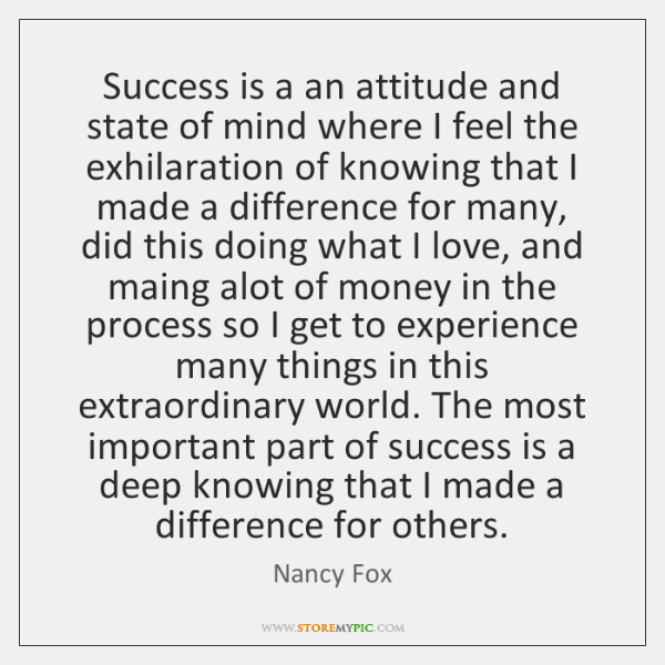 Success Attitude Quotes: Success Is A An Attitude And State Of Mind Where I Feel