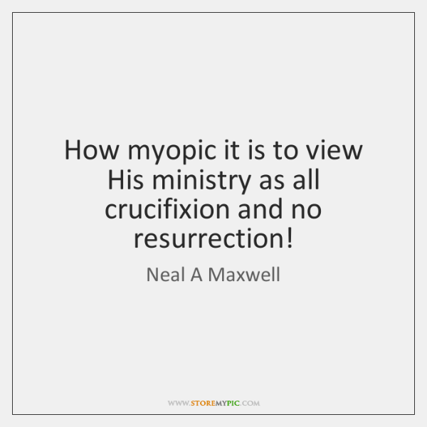 How myopic it is to view His ministry as all crucifixion and ...
