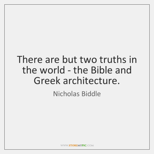There are but two truths in the world - the Bible and ...