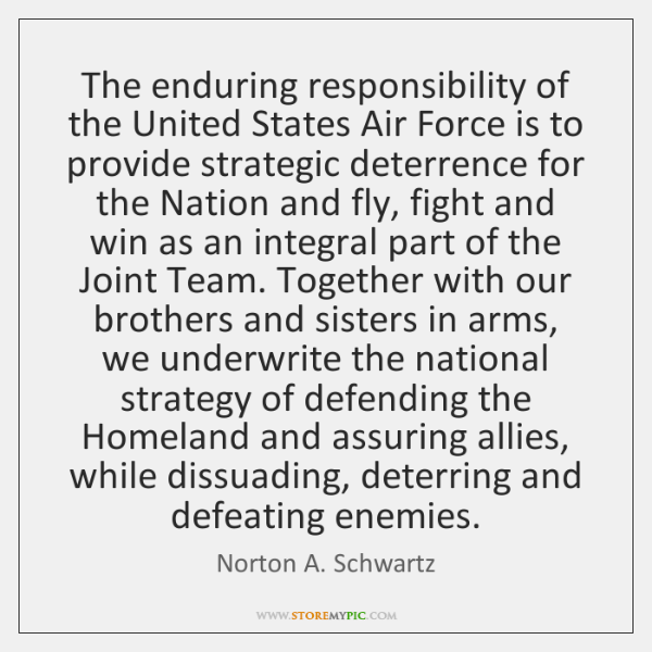 The enduring responsibility of the United States Air Force is to provide ...