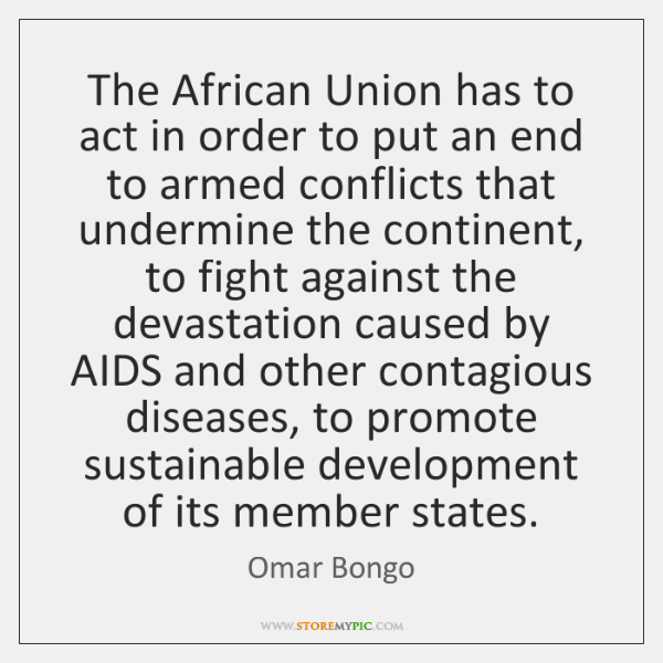 The African Union has to act in order to put an end ...