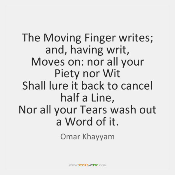 the moving finger essay writing First, it might be more useful to explain what an analytical essay isn't before getting to what it is an analytical essay isn't a summary though this may seem obvious in theory, it's more difficult in practice.