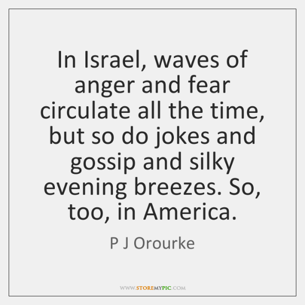 In Israel, waves of anger and fear circulate all the time, but ...